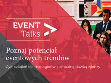 #EventTalks czyli Wiedza, Inspiracje i Trendy w eventach