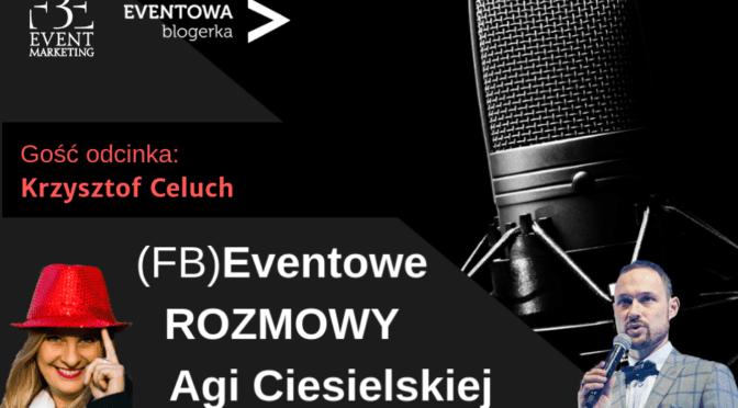 Trendy branży spotkań – wywiad z Krzysztofem Celuchem