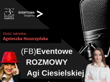 Forum Branży Eventowej 2020 – wywiad z Agnieszką Huszczyńską