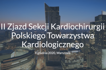 Wirtualna Konferencja Sekcji Kardiochirurgii PTK